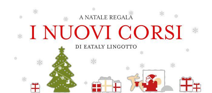 I nuovi corsi di Eataly Lingotto