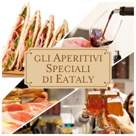 Gli aperitivi speciali di Eataly